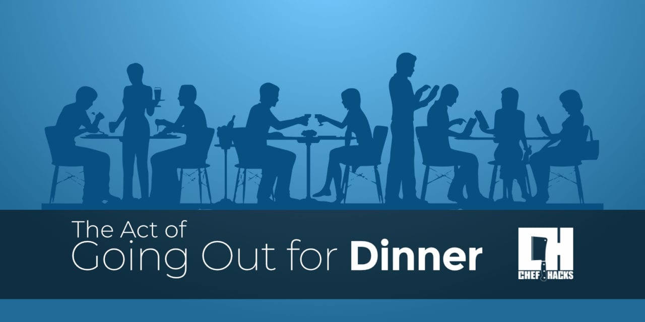 The Act of Going Out for Dinner