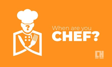 When are you Chef?